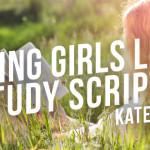 Helping Girls Learn to Study Scripture