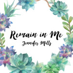 """Remain in Me"""