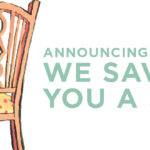 Announcing…We Saved You A Seat