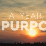 A Year of Purpose