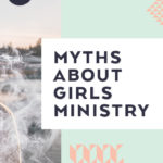 Myths About Girls Ministry