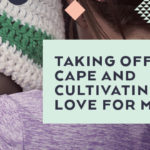 Taking off the Cape and Cultivating a Love for Missions