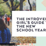 The Introverted Girl's Guide to the New School Year