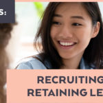 Recruiting and Retaining Leaders